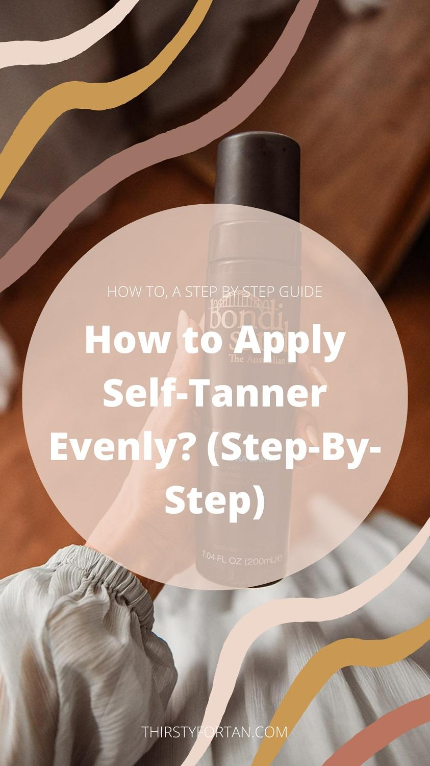 How to Apply Self-Tanner Evenly by Thirsty for Tan