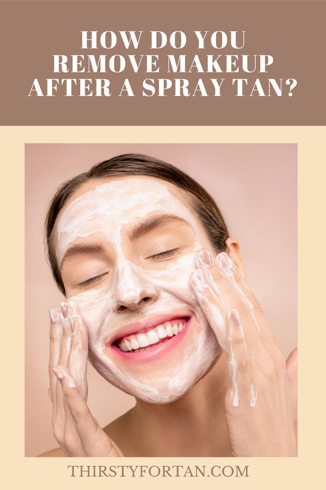 How Do You Remove Makeup After A Spray Tan pin