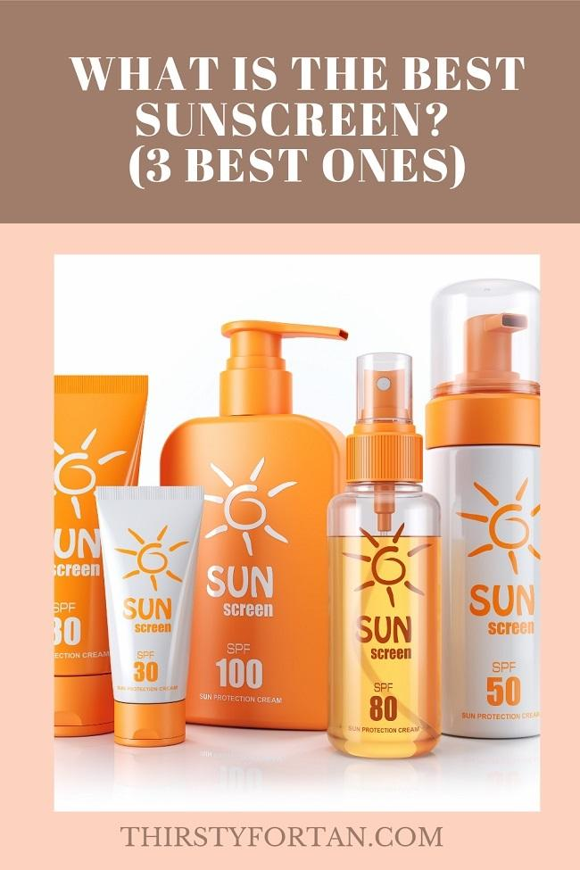 What is The Best Sunscreen pin by ThirstyForTan