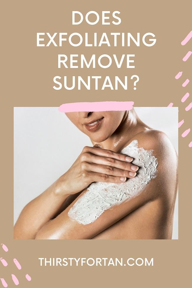 Does Exfoliating Remove Suntan pin by thirstyfortan