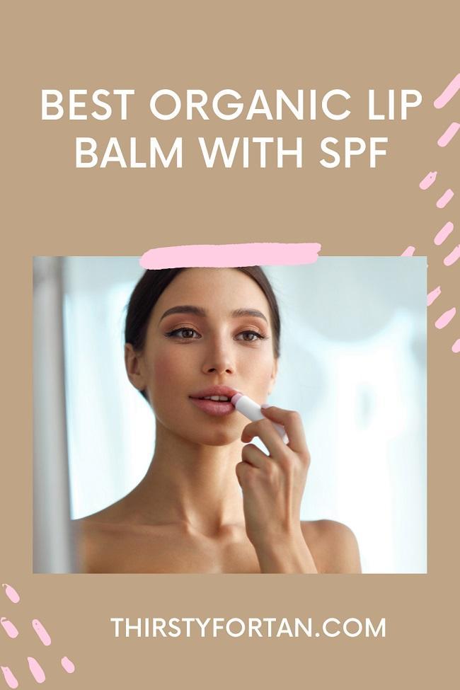 Best Organic Lip Balm With SPF pin by thirstyfortan