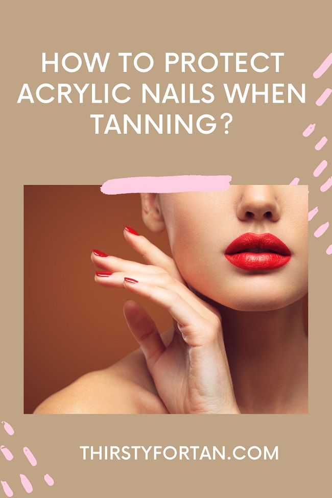 How to Protect Acrylic Nails When Tanning pin by ThirstForTan
