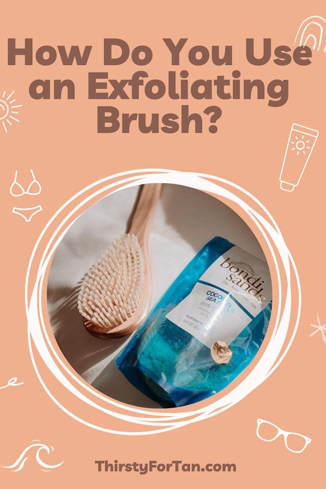 How Do You Use an Exfoliating Brush pin by thirstyfortan