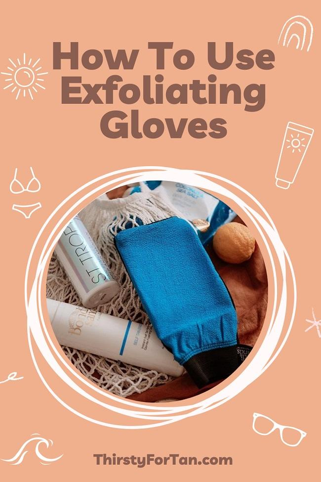 How To Use Exfoliating Gloves pin by thirstyfortan